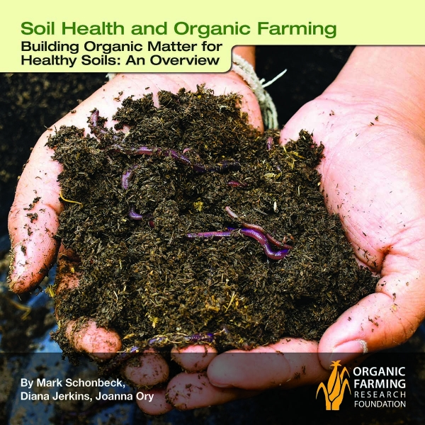 Building Organic Matter for Healthy Soils: An Overview Report
